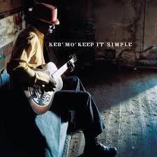 Keb' Mo' - Keep it simple