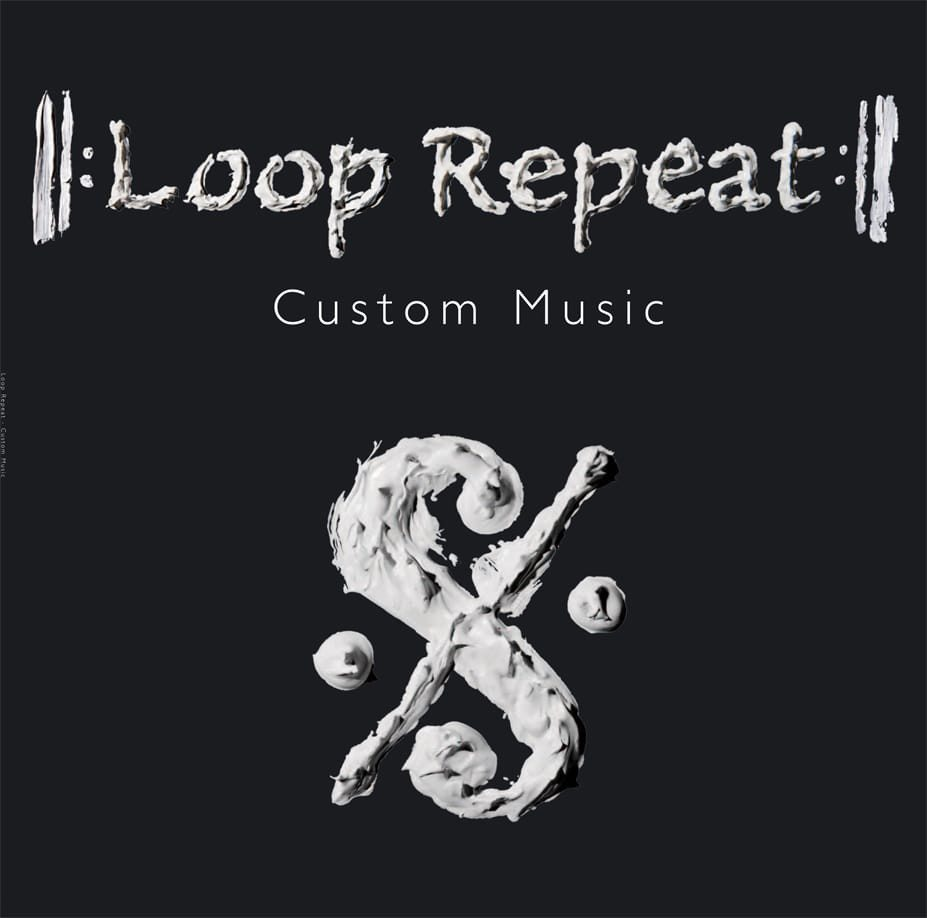 Loop Repeat - Custom Music